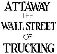 ATTAWAY THE WALL STREET OF TRUCKING