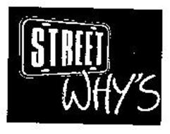 STREET WHY'S