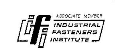 IFI ASSOCIATE MEMBER INDUSTRIAL FASTENERS INSTITUTE
