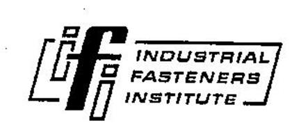 IFI INDUSTRIAL FASTENERS INSTITUTE