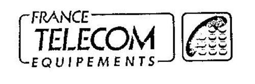 FRANCE TELECOM EQUIPEMENTS