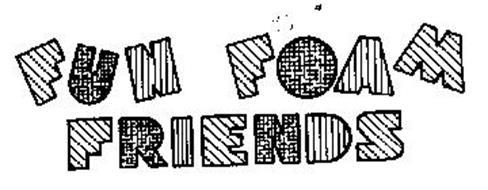 FUN FOAM FRIENDS