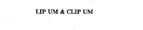 LIP UM & CLIP UM