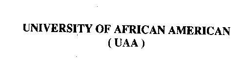 UNIVERSITY OF AFRICAN AMERICAN (UAA)