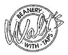WALT'S BEANERY WITH TAPS