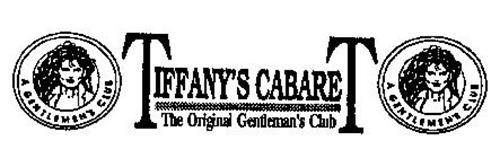 TIFFANY'S CABARET THE ORIGINAL GENTLEMAN'S CLUB A GENTLEMEN'S CLUB