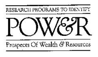 RESEARCH PROGRAMS TO IDENTIFY POW&R PROSPECTS OF WEALTH & RESOURCES