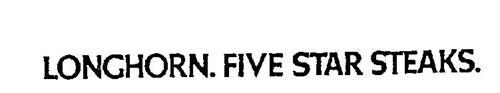 LONGHORN. FIVE STAR STEAKS.