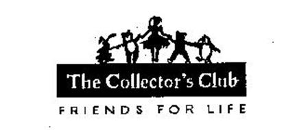 THE COLLECTOR'S CLUB FRIENDS FOR LIFE