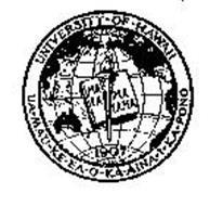 UNIVERSITY OF HAWAII UA MAU KE EA O KA AINA I KA PONO MALAMALAMA