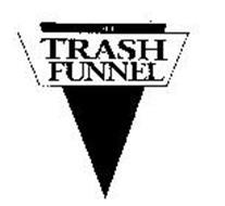 THE TRASH FUNNEL