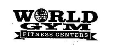 WORLD GYM FITNESS CENTERS
