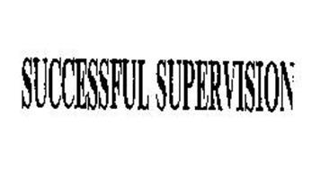 SUCCESSFUL SUPERVISION