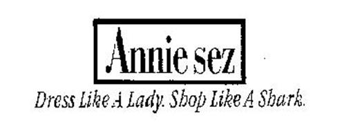 ANNIE SEZ DRESS LIKE A LADY. SHOP LIKE A SHARK.