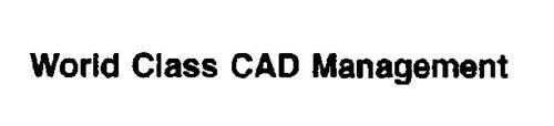 WORLD CLASS CAD MANAGEMENT