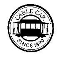 CABLE CAR SINCE 1890