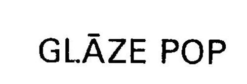 GLAZE POP
