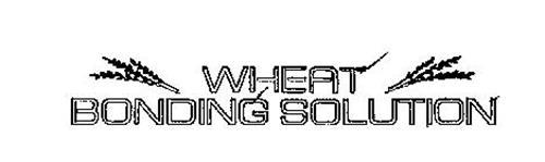 WHEAT BONDING SOLUTION