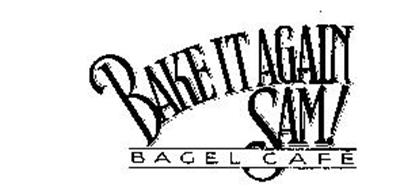 BAKE IT AGAIN SAM! BAGEL CAFE