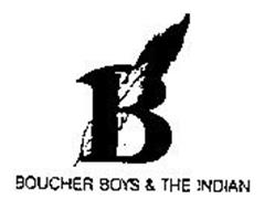 B BOUCHER BOYS & THE INDIAN