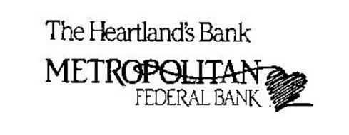 THE HEARTLAND'S BANK METROPOLITAN FEDERAL BANK
