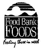 FOOD BANK FOODS FEEDING THOSE IN NEED