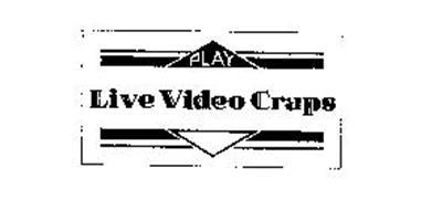 PLAY LIVE VIDEO CRAPS