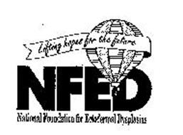 LIFTING HOPES FOR THE FUTURE NFED NATIONAL FOUNDATION FOR ECTODERMAL DYSPLASIAS