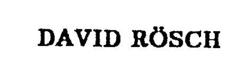 DAVID ROSCH
