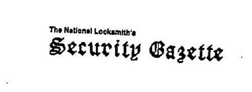 THE NATIONAL LOCKSMITH'S SECURITY GAZETTE