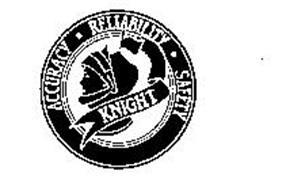ACCURACY - RELIABILITY - SAFETY KNIGHT