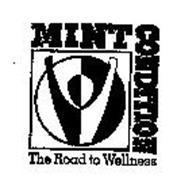 MINT CONDITION THE ROAD TO WELLNESS