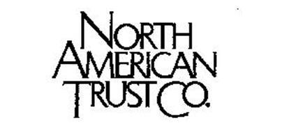 NORTH AMERICAN TRUST CO.
