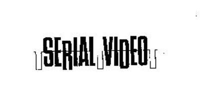 SERIAL VIDEO