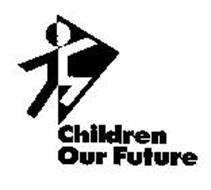 CHILDREN OUR FUTURE