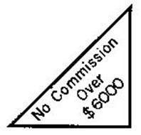 NO COMMISSION OVER $6000