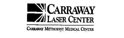 CARRAWAY LASER CENTER CARRAWAY METHODIST MEDICAL CENTER