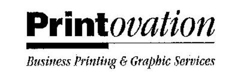 PRINT OVATION BUSINESS PRINTING & GRAPHIC SERVICES