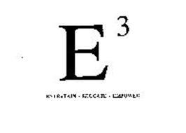 E3 ENTERTAIN-EDUCATE-EMPOWER