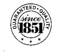 GUARANTEED QUALITY SINCE 1851