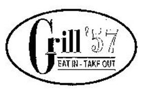 GRILL '57 EAT IN - TAKE OUT