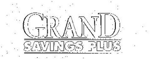 GRAND SAVINGS PLUS