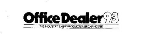 OFFICE DEALER 93 THE INDUSTRY'S NEW PRODUCTS MERCHANDISER