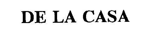 DE LA CASA