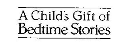 A CHILD'S GIFT OF BEDTIME STORIES