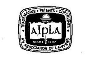 AIPLA TRADEMARKS, PATENTS, COPYRIGHTS AN ASSOCIATION OF LAWYERS