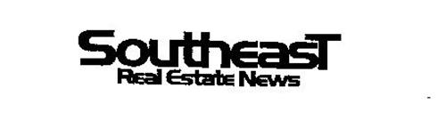 SOUTHEAST REAL ESTATE NEWS