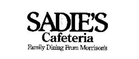 SADIE'S CAFETERIA FAMILY DINING FROM MORRISON'S