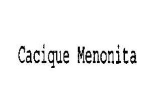 CACIQUE MENONITA