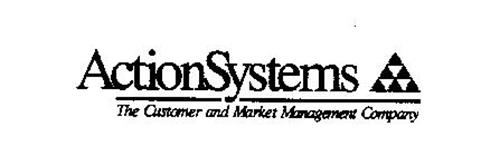 ACTIONSYSTEMS THE CUSTOMER AND MARKET MANAGEMENT COMPANY